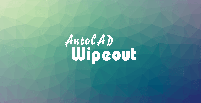 su-dung-wipeout-trong-autocad