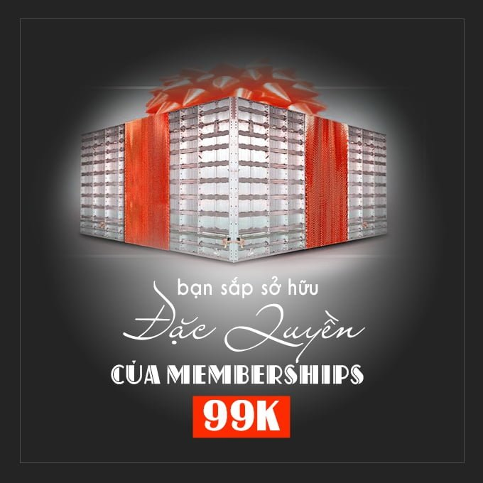 Đăng kí Memberships 99k